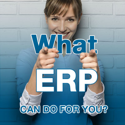 What ERP can do for you